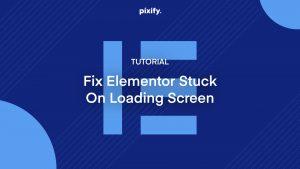 Fix-Elementor-Stuck-on-Loading-Screen